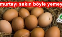 Sakın Yumurtayı Böyle Tüketmeyin..!