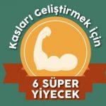 Kasları Geliştirmek İçin 6 Süper Yiyecek