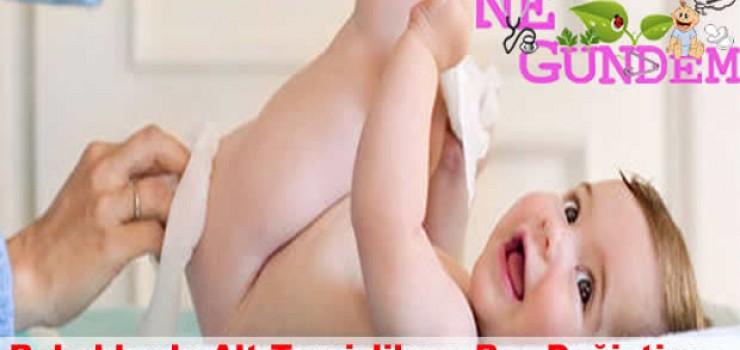 Bebeklerde Alt Temizlik ve Bez Değiştirme
